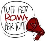Tutti per Roma. Roma per tutti