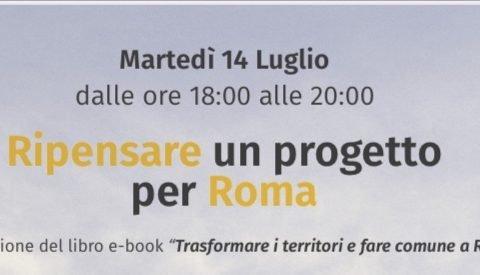 Ripensare un progetto per Roma