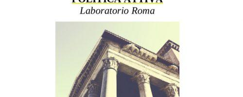 Politica attiva. Laboratorio Roma